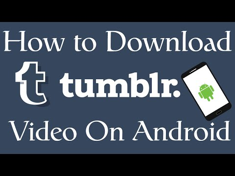 How to Download Tumblr Videos on Android - 2016