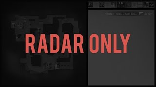 RADAR ONLY IN CSGO (EXPERIMENT)
