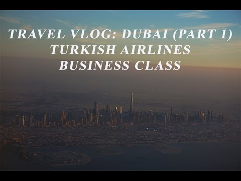 Vlog-Traveling to Dubai on Turkish Airlines Business class (Romanian)