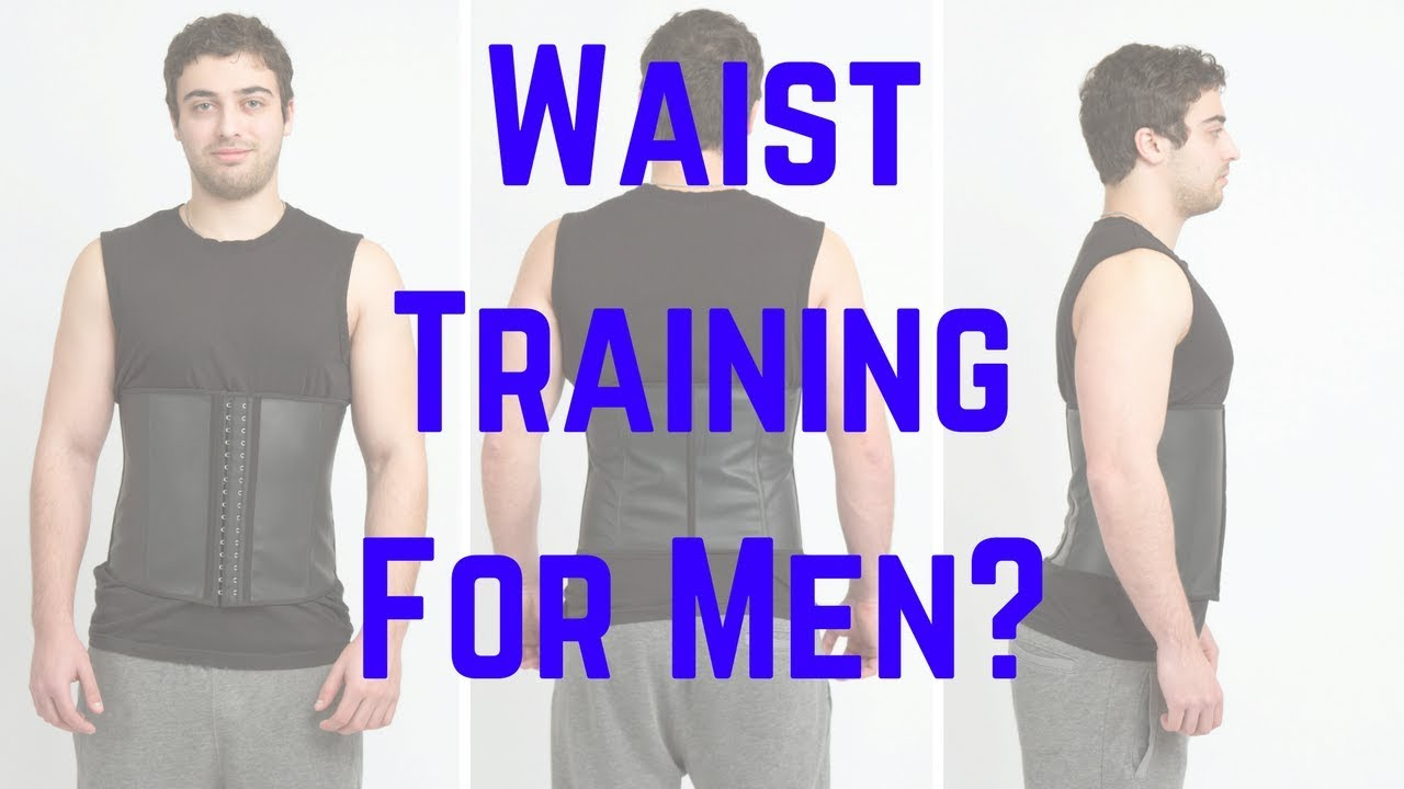 7f9d4dc389 Waist Training For Men Physique - Yay or Nay  - YouTube