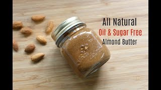 Homemade Almond Butter Recipe - How To Make DIY Almond Butter Recipe -Skinny Recipes For Weight Loss
