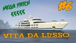 GTA 5 online -Vita da lusso- Compriamo il Mega YATCH!!! #6