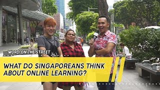 What Do Singaporeans Think About Online Learning? | Word On The Street