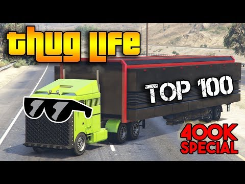 GTA 5 ONLINE : TOP 100 THUG LIFE AND FUNNY MOMENTS [400K SPECIAL]