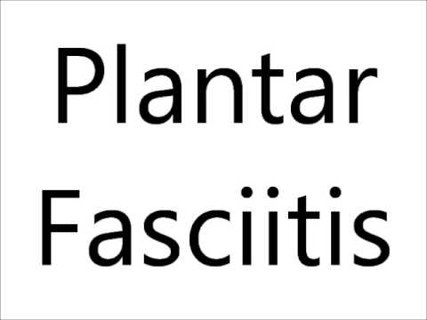 How to Pronounce Plantar Fasciitis