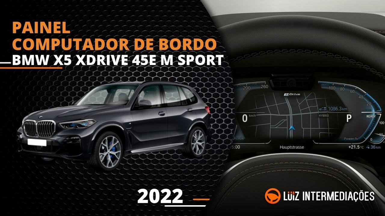 Painel   Computador de bordo   BMW X5 XDRIVE 45E M SPORT 2022