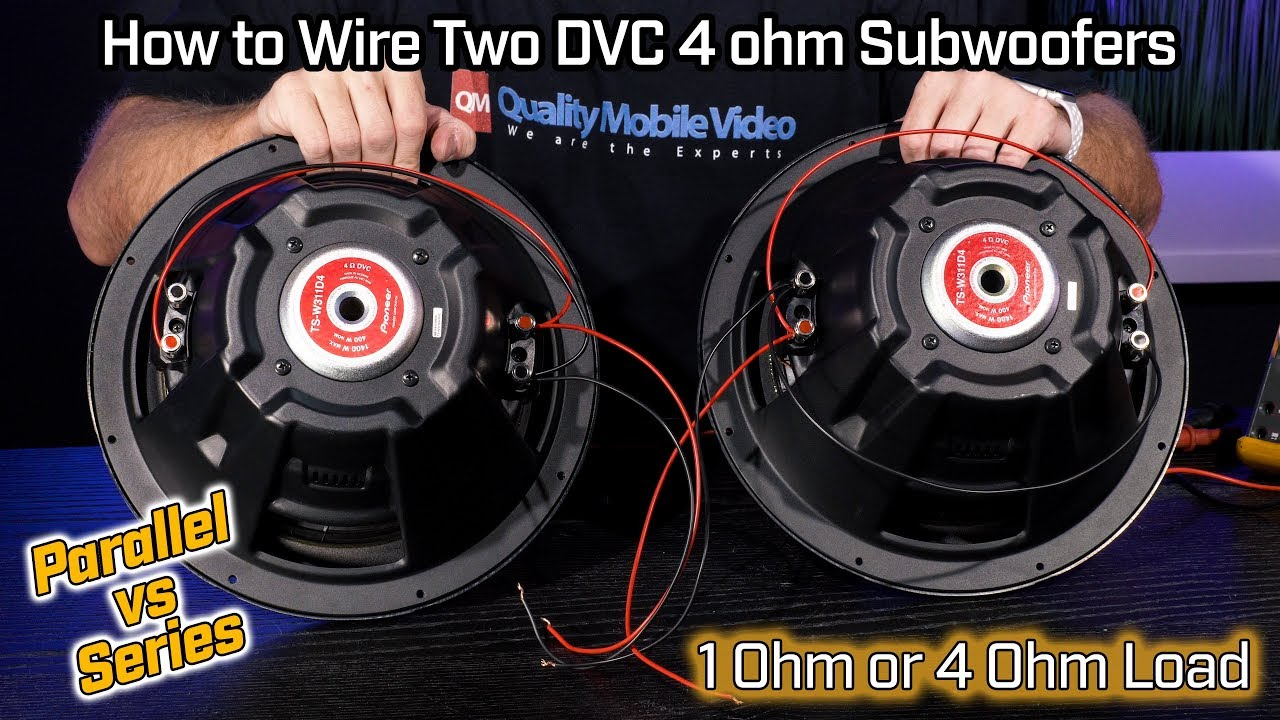 wiring two subwoofers dvc 4 ohm 1 ohm parallel vs 4 ohm series