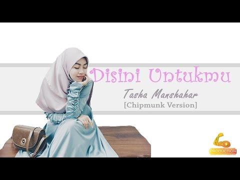 Tasha Manshahar - Disini Untukmu Lirik [Chipmunk Version]