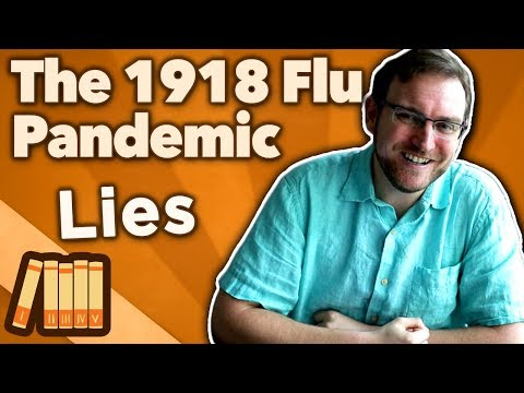 The 1918 Flu Pandemic - Lies - Extra History