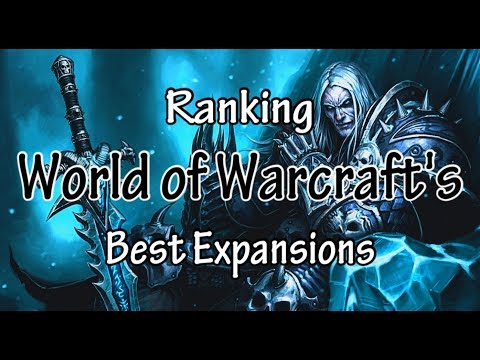 Ranking World of Warcraft's Best Expansions - Mister Tillberry