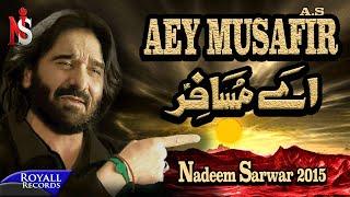 Nadeem Sarwar | Aey Musafir | 2015