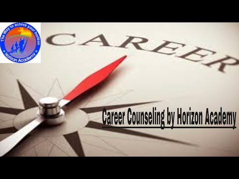 "Career Counseling by Horizon Academy ""How to choose your Right Path"""