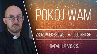 o. Rafał Huzarski | Pokój wam | Zrozumieć Słowo [#35]