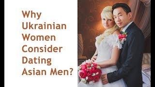 Why Ukrainian women consider dating Asian Men