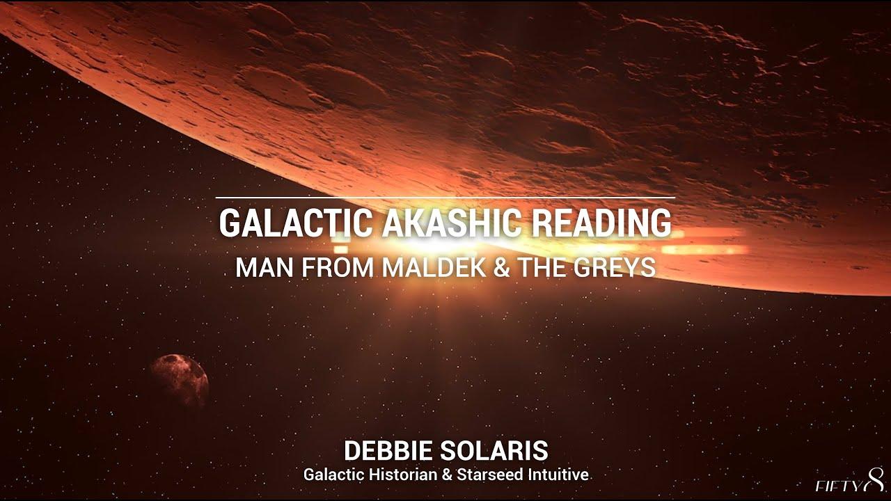 Galactic Akashic Reading | Man from Maldek & the Greys