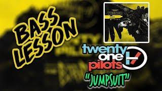 Twenty One Pilots - Jumpsuit Bass Lesson