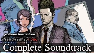 Jake Hunter Detective Story: Ghost of the Dusk  - Complete Soundtrack (Full OST) (HQ)