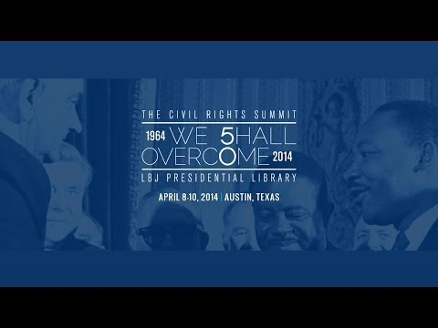 LBJ Library Civil Rights Summit - Day 1 - Afternoon Panels (12:30-4:00 pm CDT)