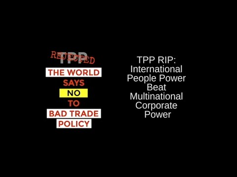 TPP RIP: Trans-Pacific people power beat multinational corporate power