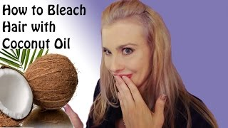 How to Bleach Hair with Coconut Oil