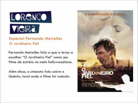 Especial Fernando Meirelles  O Jardineiro Fiel