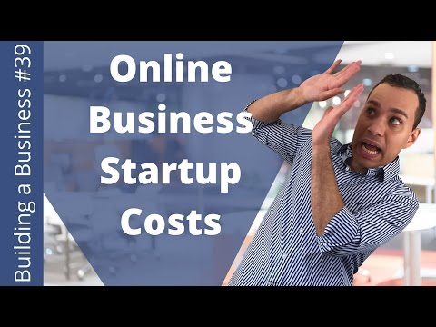 How Much Does Starting A Online Business Cost? - Building an Online Business Ep. 39