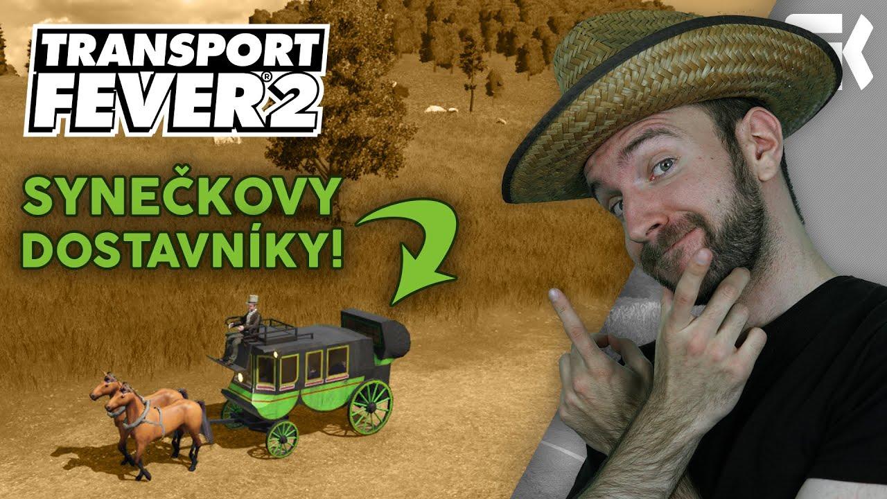 SYNEČKOVY DOSTAVNÍKY! | Transport Fever 2