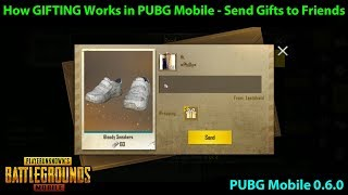 How GIFTING Works in PUBG Mobile 0.6.0 - Send Friends Items - Tested!!
