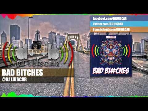 Bad bitches (Original Mix) - DJ Luiscar