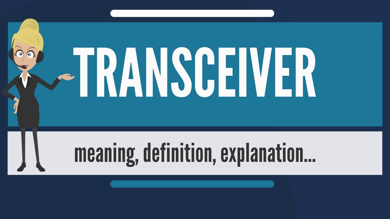 Download What is TRANSCEIVER? What does TRANSCEIVER mean? TRANSCEIVER meaning, definition & explanation