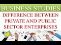 DIFFERENCE BETWEEN PRIVATE AND PUBLIC SECTOR ENTERPRISES | BUSINESS STUDIES VIDEOS