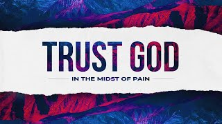 How to Trust God In The Midst Of Pain || Pastor Collins