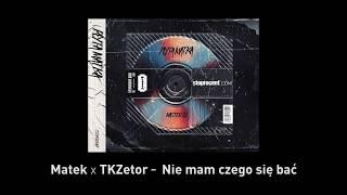 9. Matek x TKZetor - Nie mam czego się bać CD2
