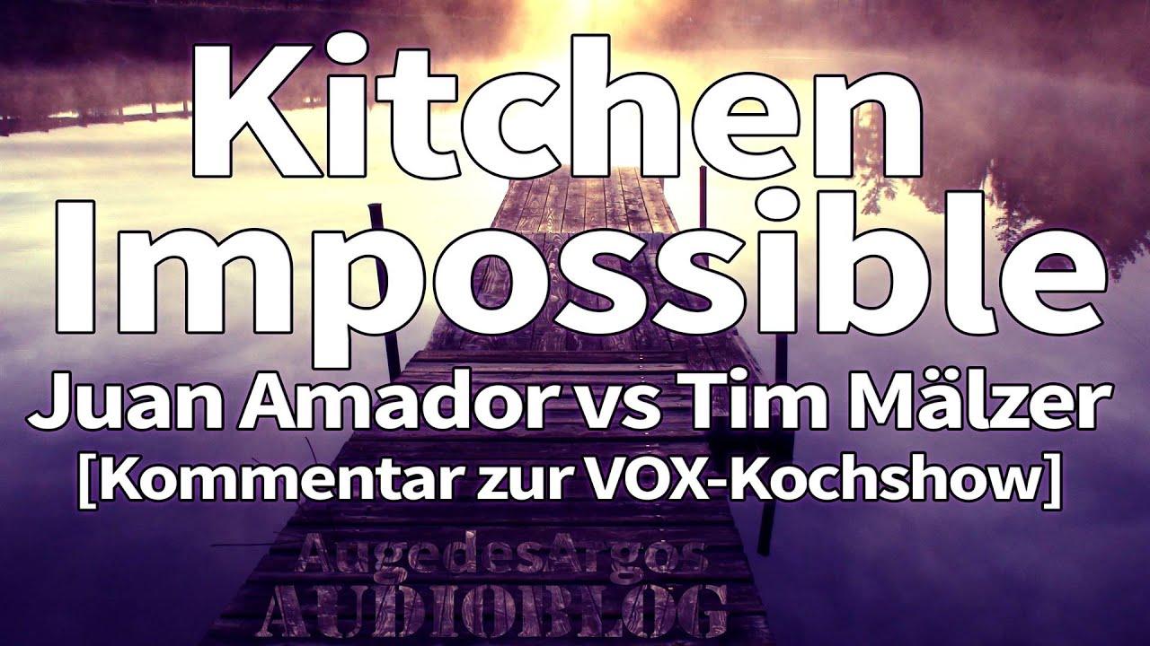Kitchen Impossible - Juan Amador vs Tim Mälzer [Kommentar zur VOX ... | {Kochshow vox 42}