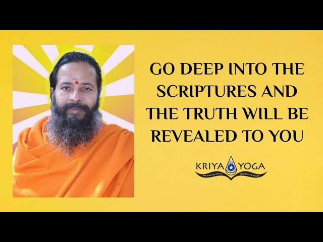 Go Deep into the Scriptures and the Truth Will Be Revealed to You