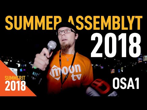Summer Assembly 2018, osa 1