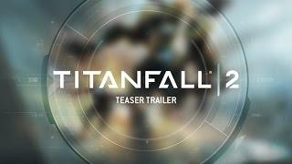 TITANFALL 2 | Teaser Trailer (2016) EN