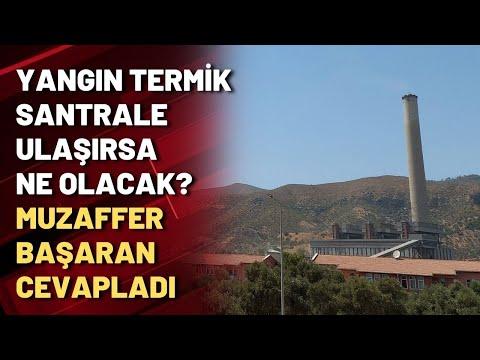 Yangın termik santrale ulaşırsa ne olacak? Muzaffer Başaran cevapladı