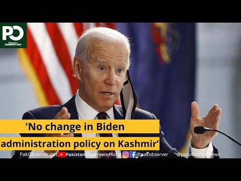 No change in Biden administration policy on Kashmir' | Pakistan Observer