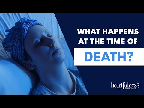 What Happens At The Time Of Death ? | Stages Of Death Revealed | Heartfulness Meditation