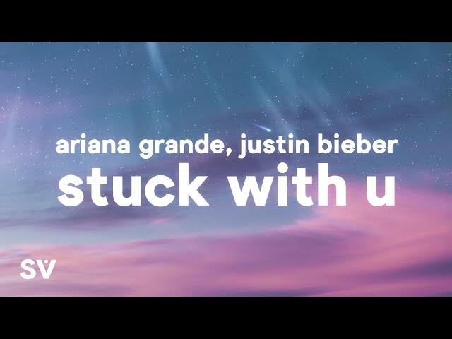 Ariana Grande, Justin Bieber - Stuck With U (Lyrics)