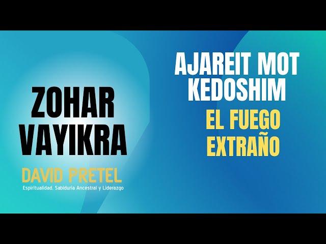 AJAREIT MOT-KEDOSHIM: EL FUEGO EXTRAÑO
