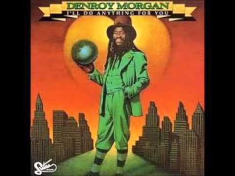 Denroy Morgan   I'll Do Anything For You Jski Extended