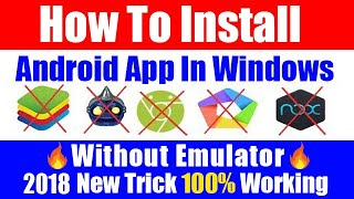 how to Install Android App in Windows Pc without any Emulator (working100) Technical Star Rohit