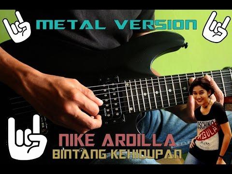 NIKE ARDILLA-BINTANG KEHIDUPAN ( COVER ) METAL VERSION !!!