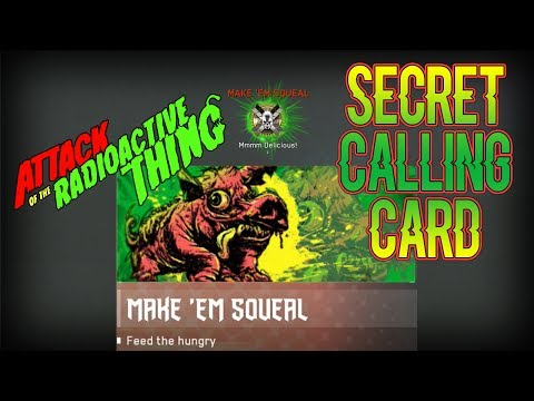 How To Unlock the 2nd SECRET CLASSIFIED CALLING CARD Make Em Squeal- Attack of the Radioactive Thing