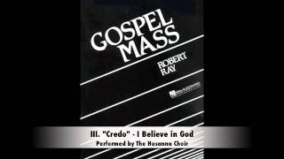 Robert Ray Gospel Mass - III. Credo (I Believe in God)