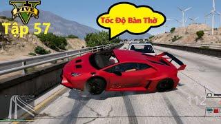 GTA 5 Siêu Xe #57 Lamborghini Huracan LP Cỗ Máy Chạy Bị '' Gẫy Chân '' Và Cái Kết Quá Phế