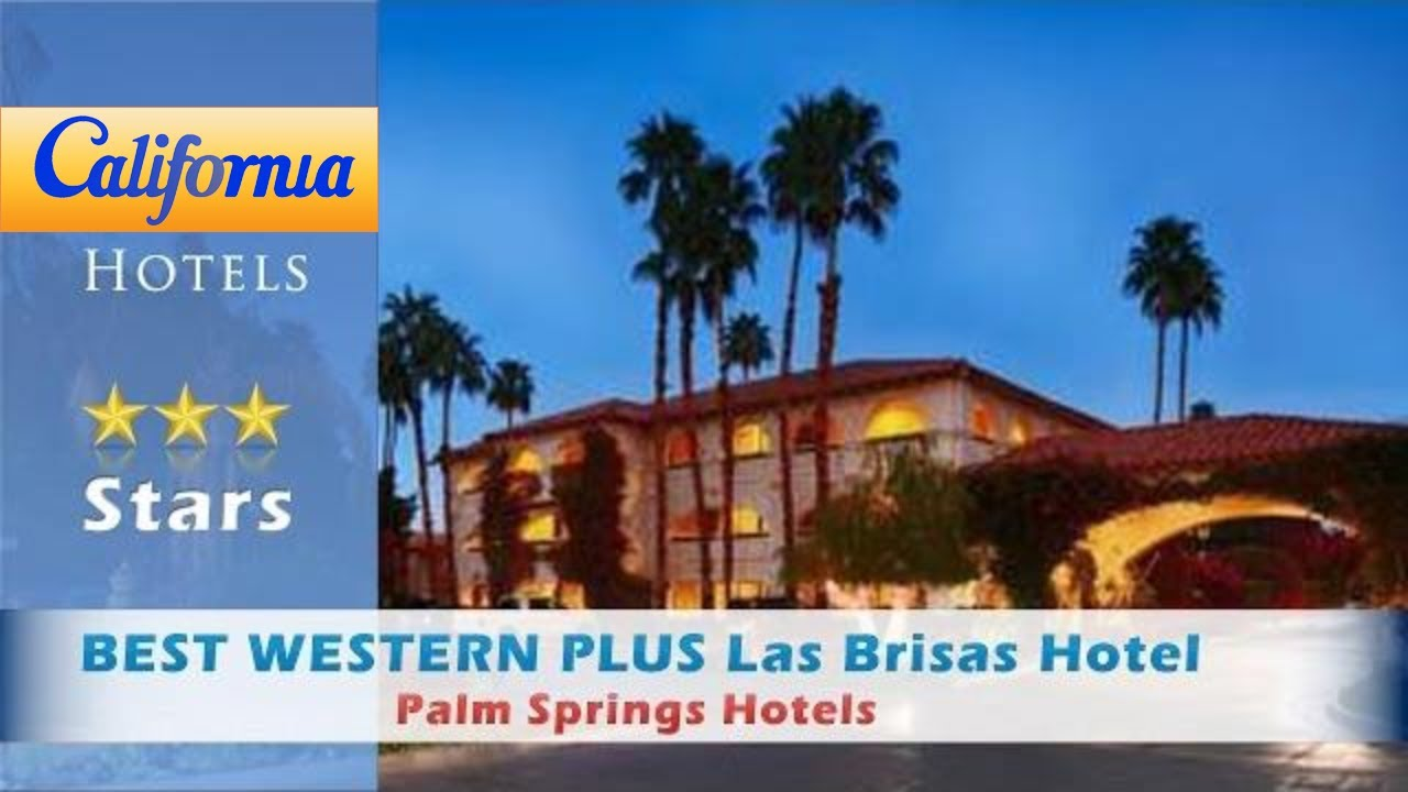 Best Western Plus Las Brisas Hotel Palm Springs Hotels California