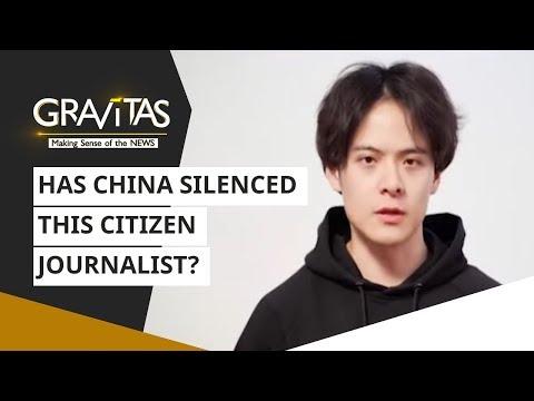 Gravitas: Has China silenced this citizen journalist? | Coronavirus